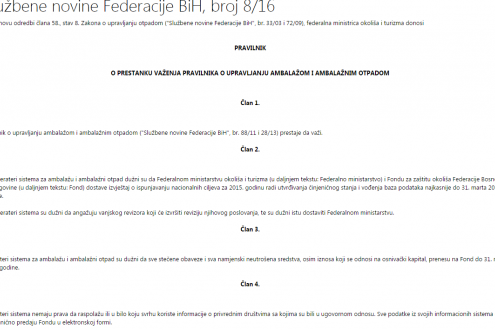 The Federal Ministry of Environment and Tourism issued the Ordinance on termination of the Ordinance on packaging and packaging waste (Official Gazette of FBiH no. 8/16)
